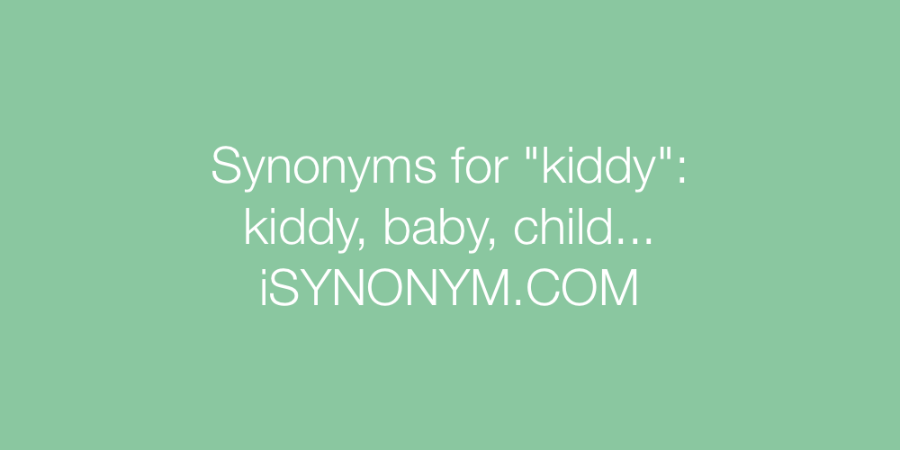 Synonyms kiddy
