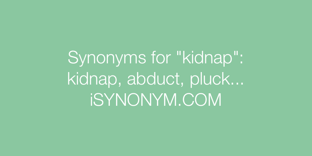 Synonyms kidnap