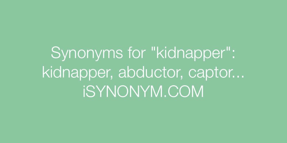 Synonyms kidnapper