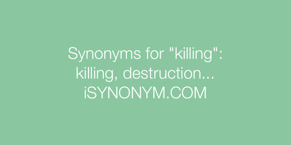 Synonyms killing
