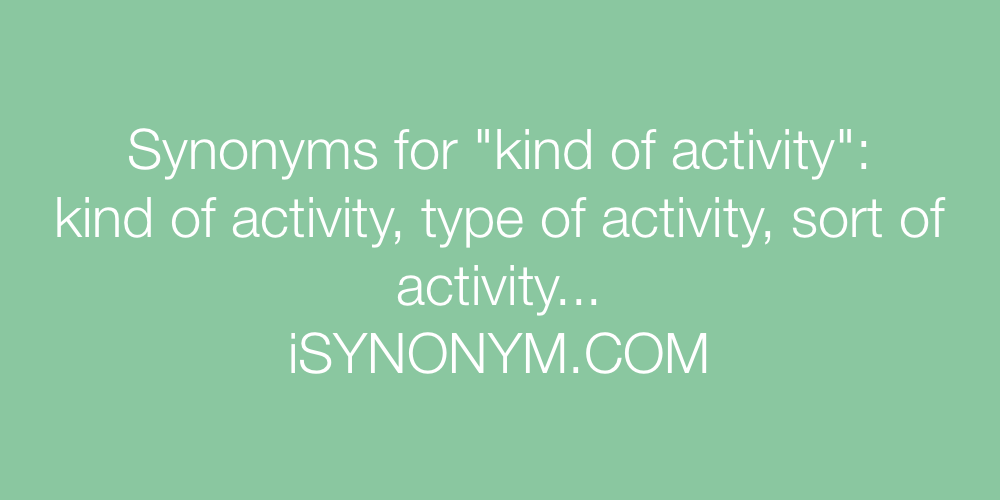 Synonyms kind of activity