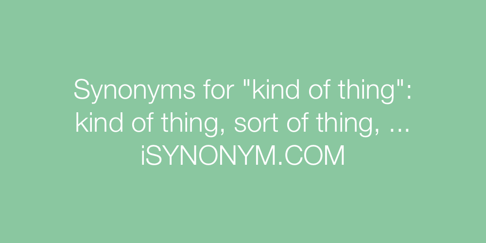 Synonyms kind of thing