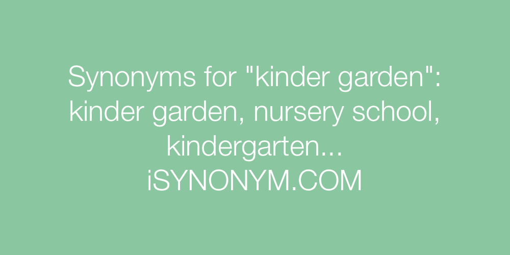 Synonyms kinder garden