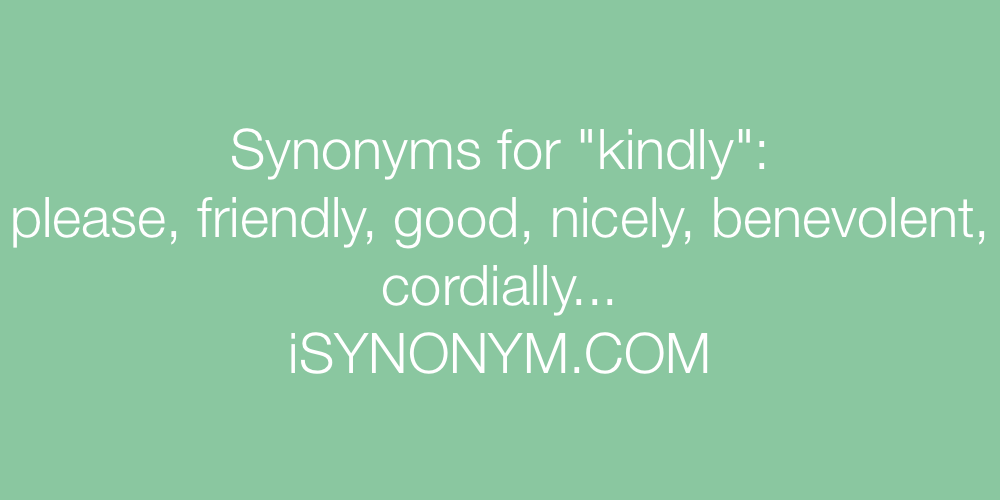 Synonyms kindly