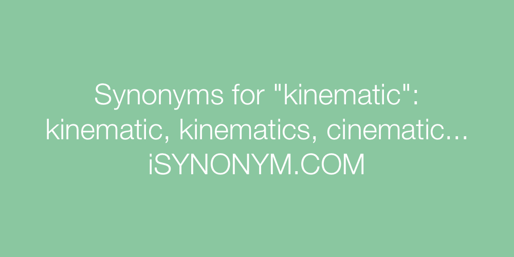 Synonyms kinematic