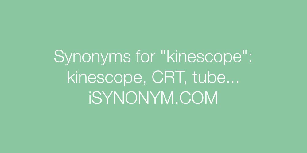 Synonyms kinescope