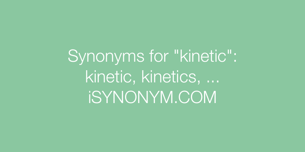 Synonyms kinetic