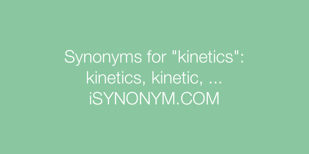 Synonyms kinetics