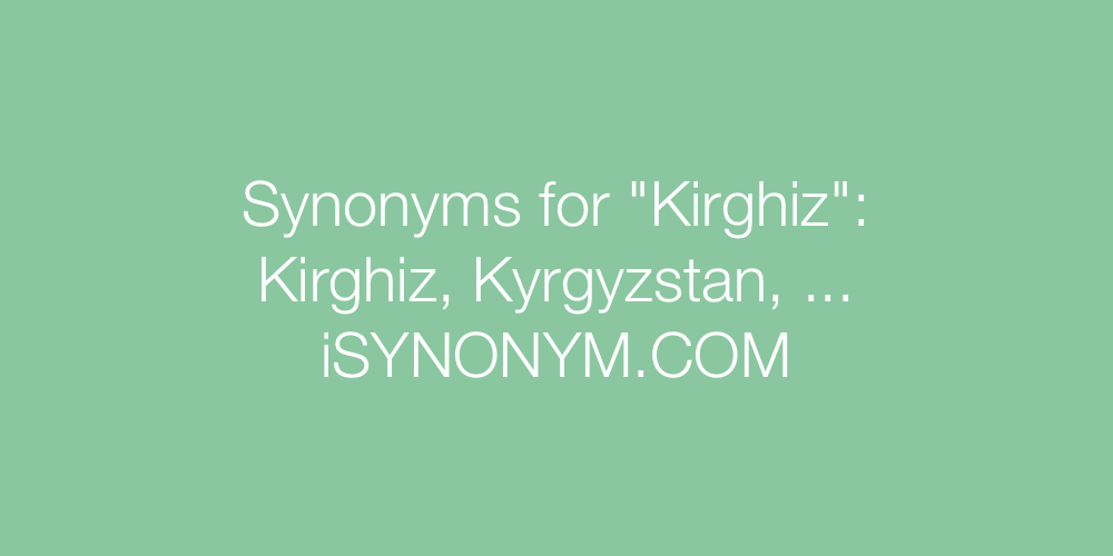 Synonyms Kirghiz