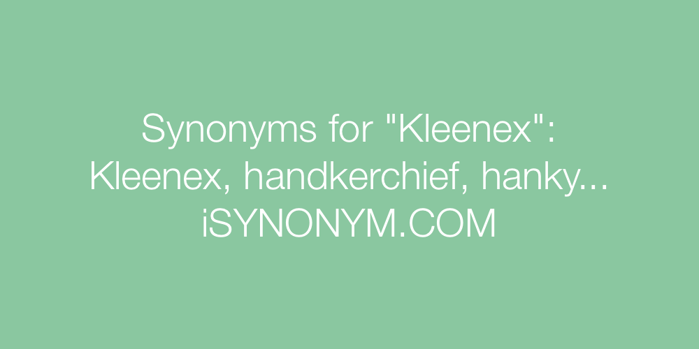 Synonyms Kleenex