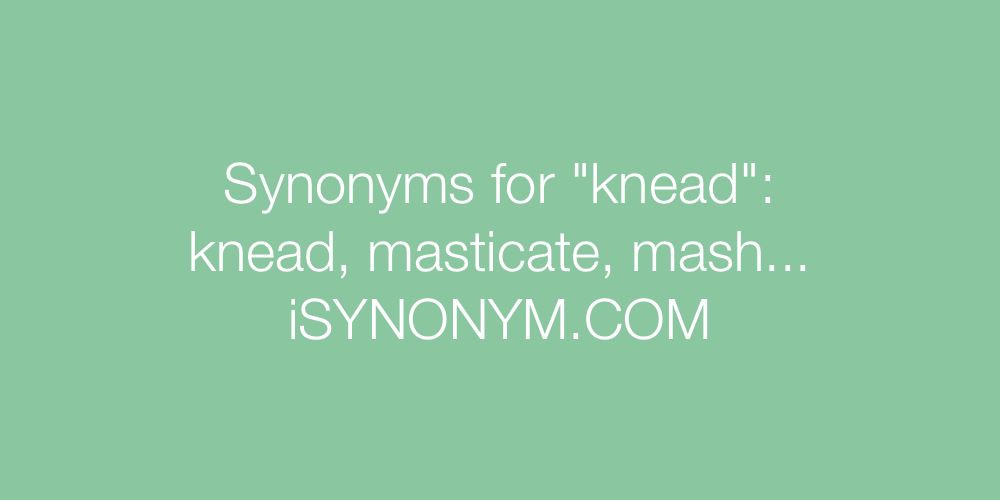 Synonyms knead