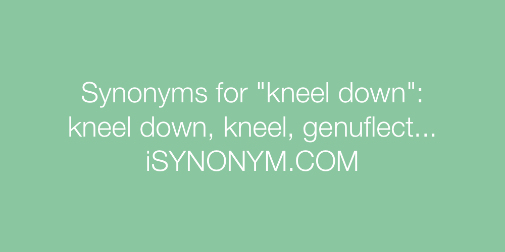 Synonyms kneel down