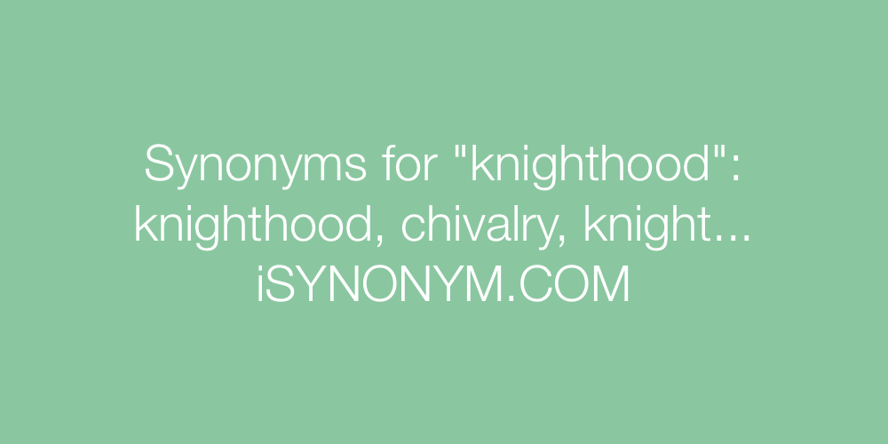 Synonyms knighthood