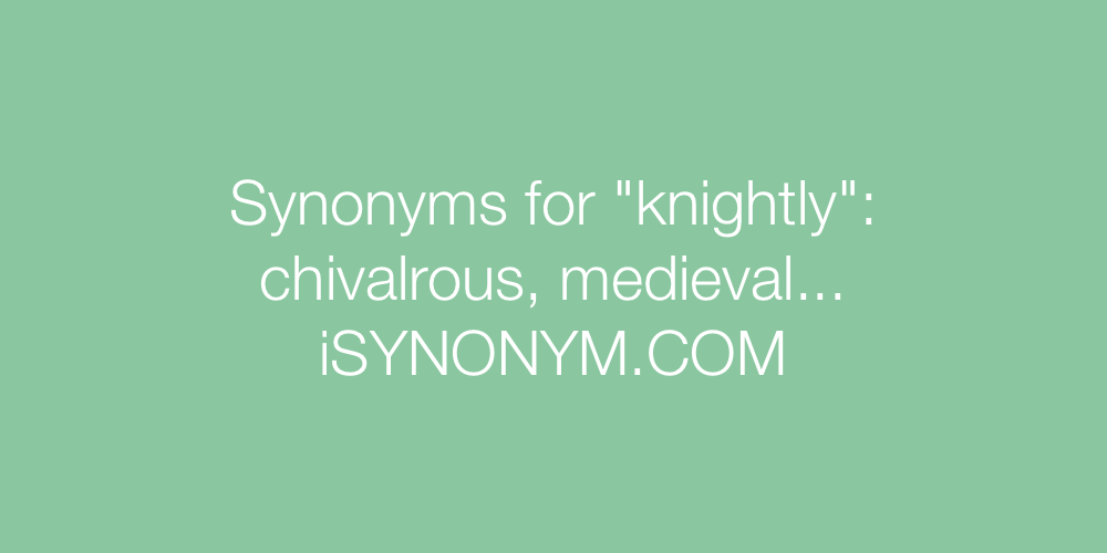 Synonyms knightly