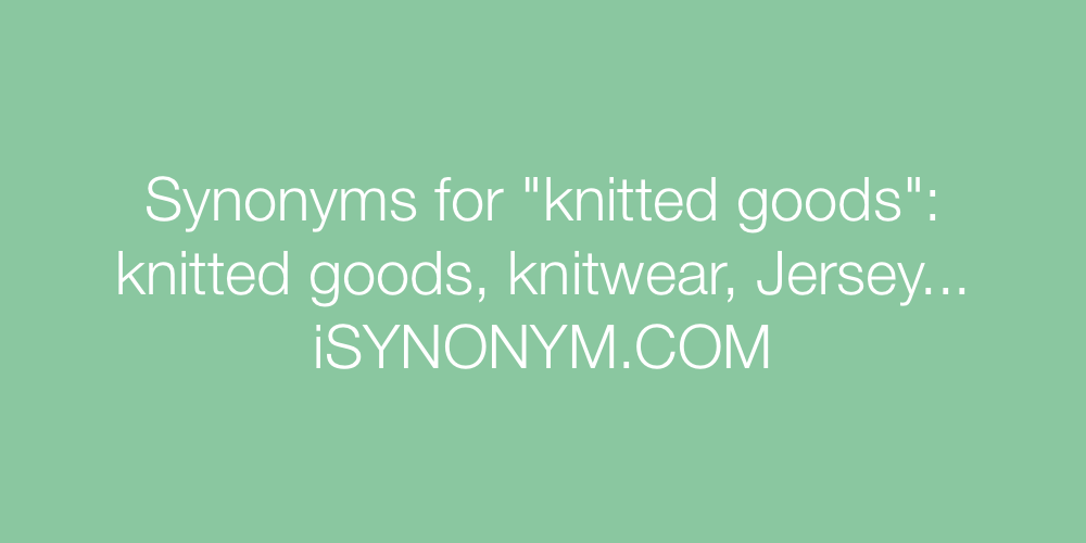 Synonyms knitted goods