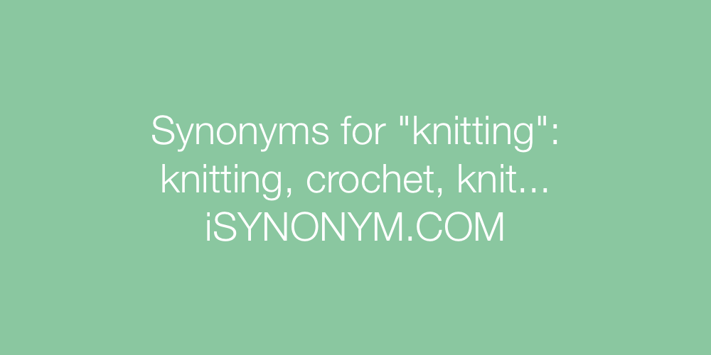 Synonyms knitting