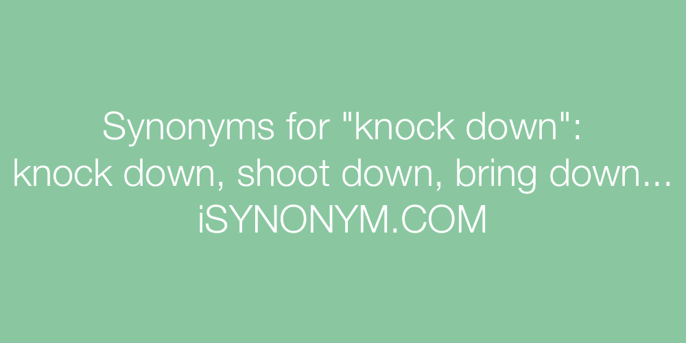 Synonyms knock down