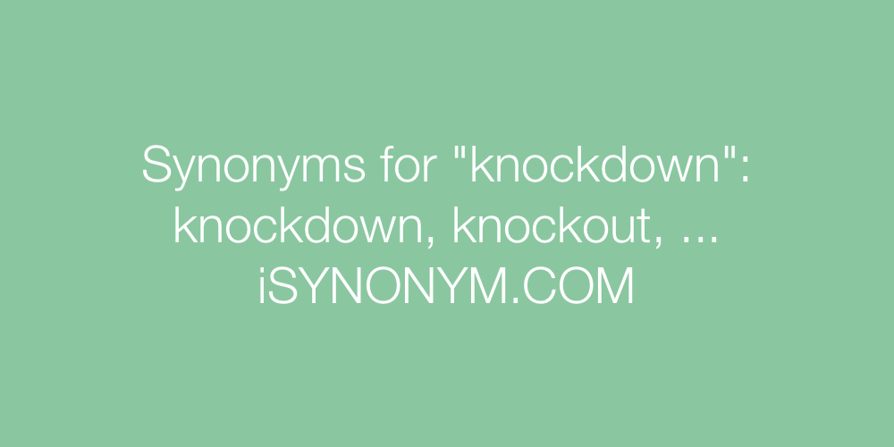 Synonyms knockdown