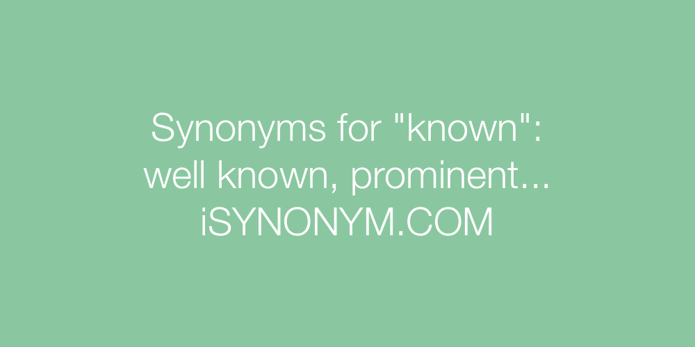 Synonyms known