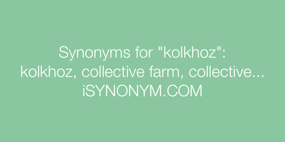 Synonyms kolkhoz