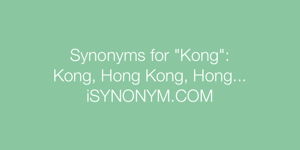 Synonyms Kong