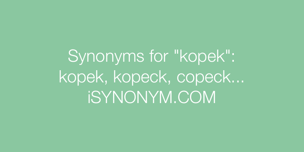 Synonyms kopek