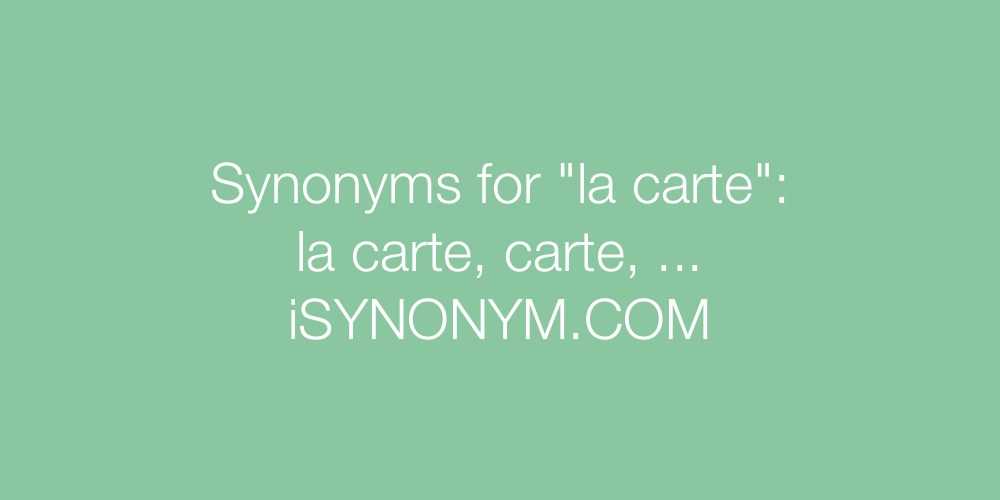 Synonyms la carte
