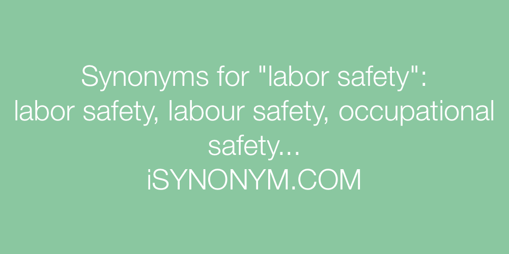 Synonyms labor safety