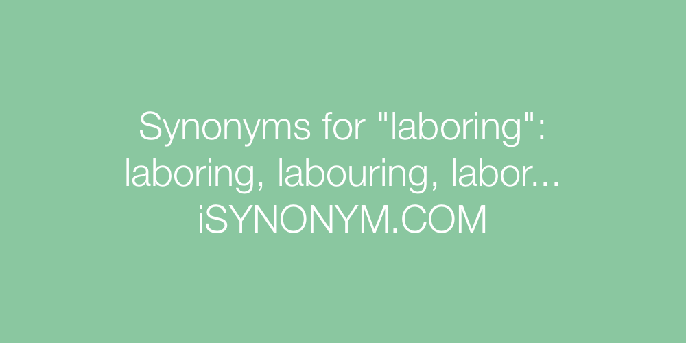 Synonyms laboring