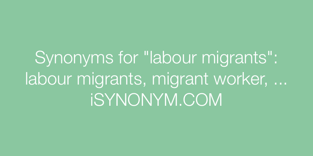Synonyms labour migrants