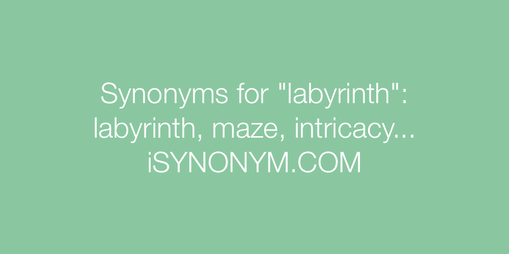 Synonyms labyrinth