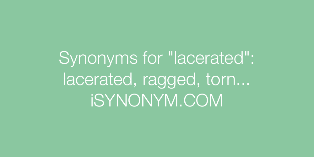 Synonyms lacerated