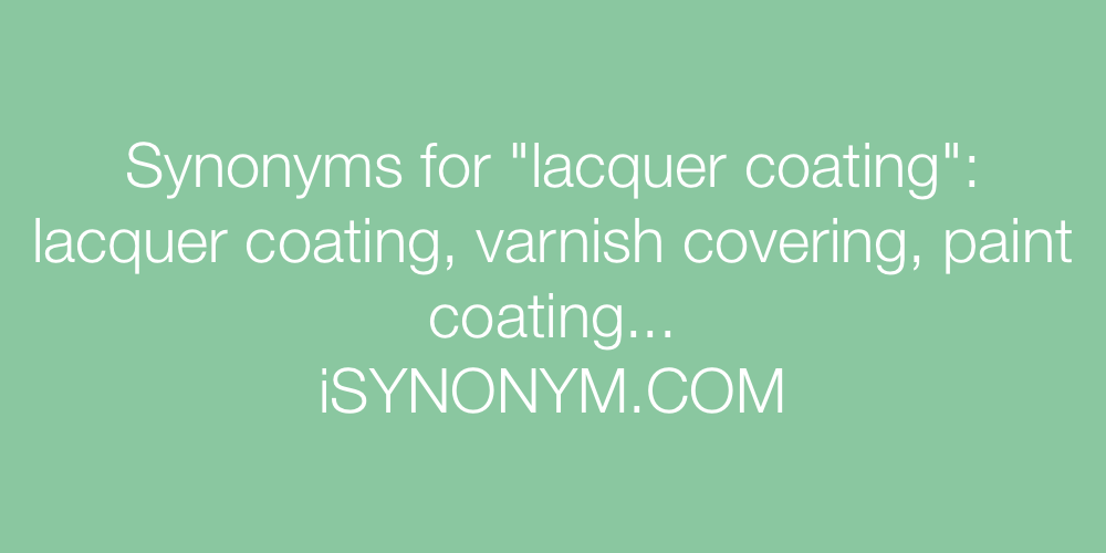 Synonyms lacquer coating