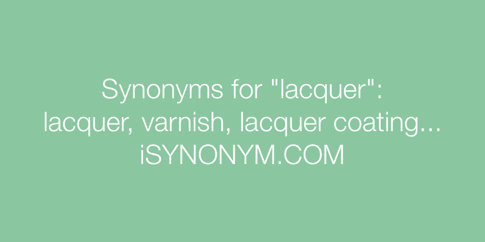 Synonyms lacquer