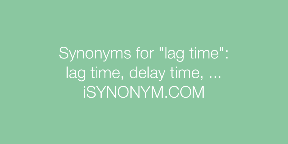 Synonyms lag time