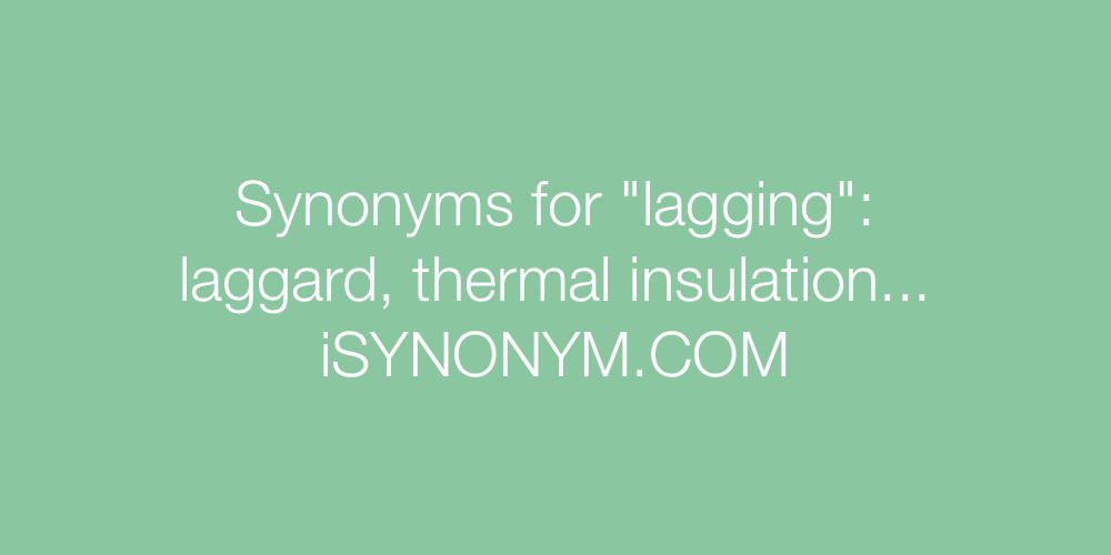 Synonyms lagging