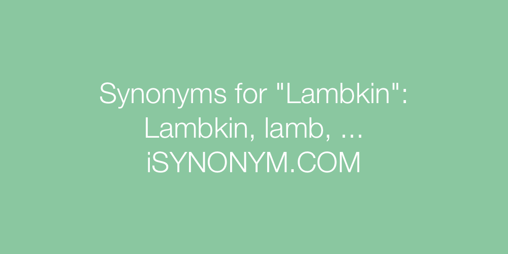 Synonyms Lambkin