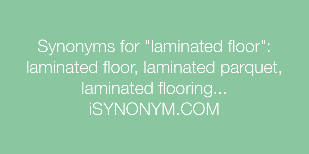 Synonyms laminated floor