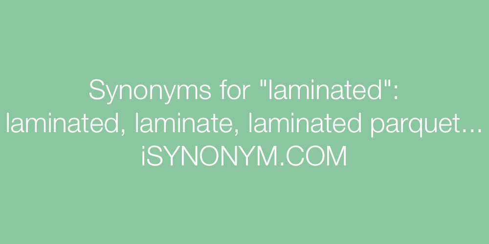 Synonyms laminated