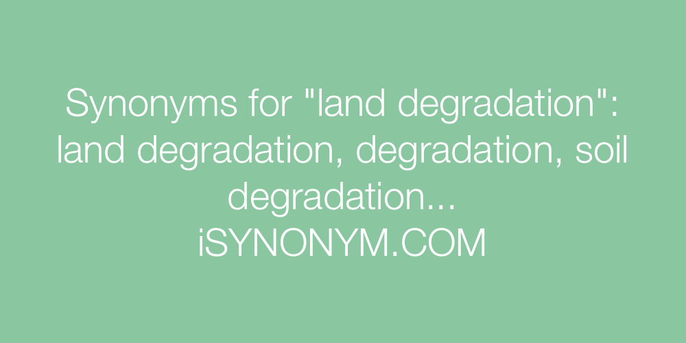 Synonyms land degradation