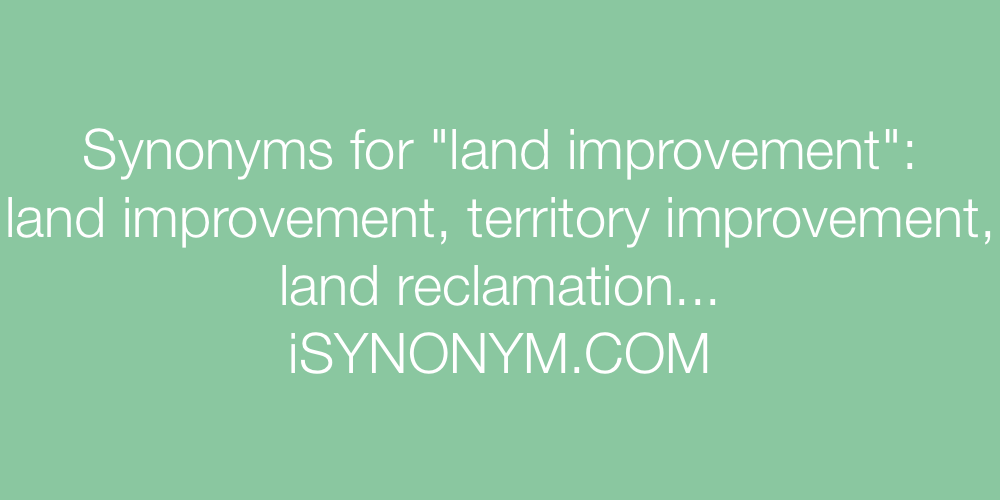 Synonyms land improvement