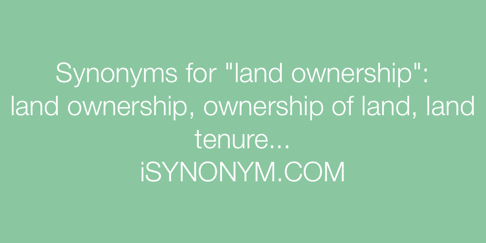 Synonyms land ownership