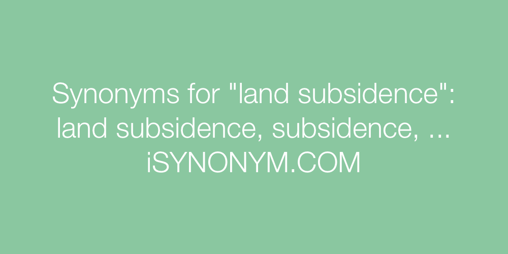 Synonyms land subsidence
