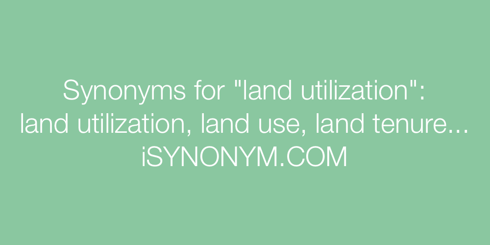 Synonyms land utilization