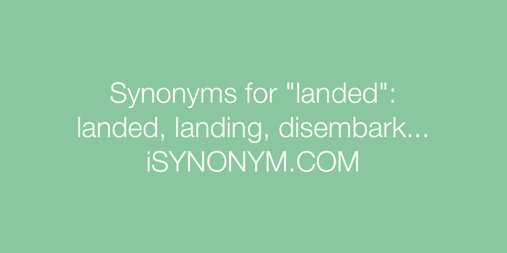 Synonyms landed