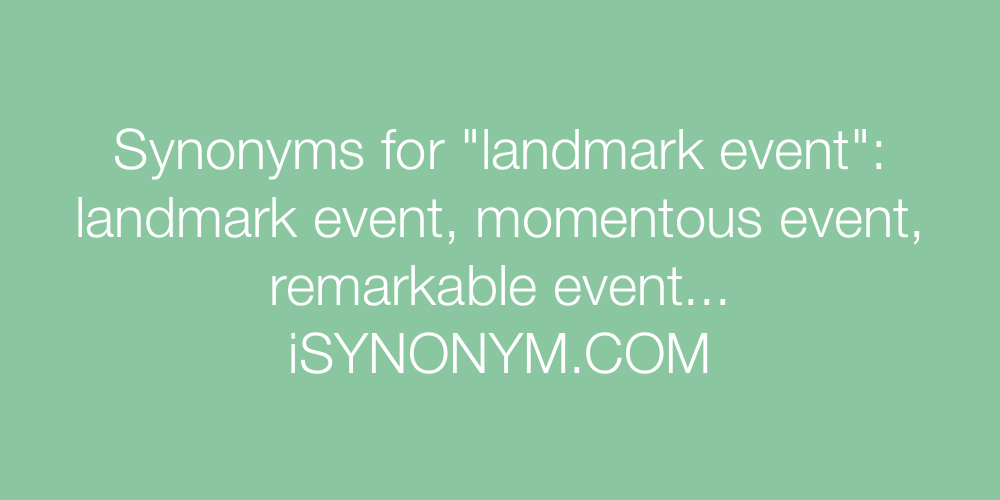 Synonyms landmark event