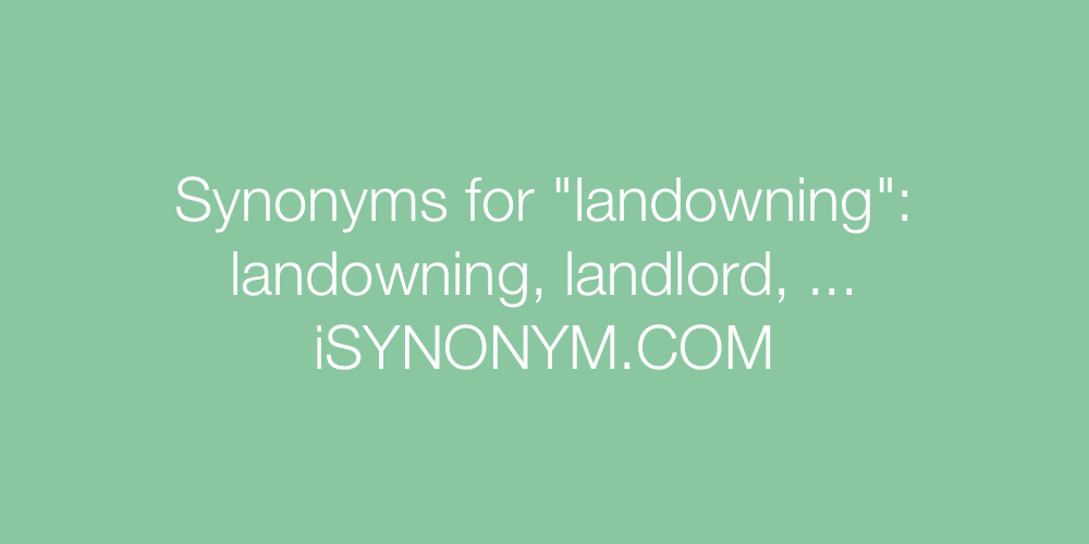 Synonyms landowning