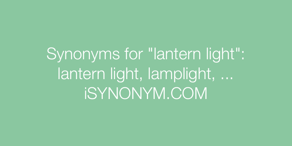 Synonyms lantern light