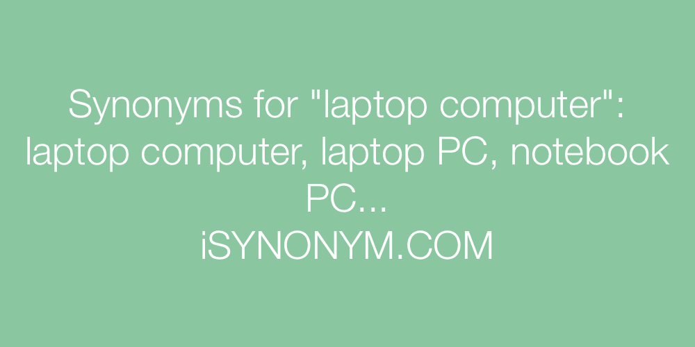 Synonyms laptop computer