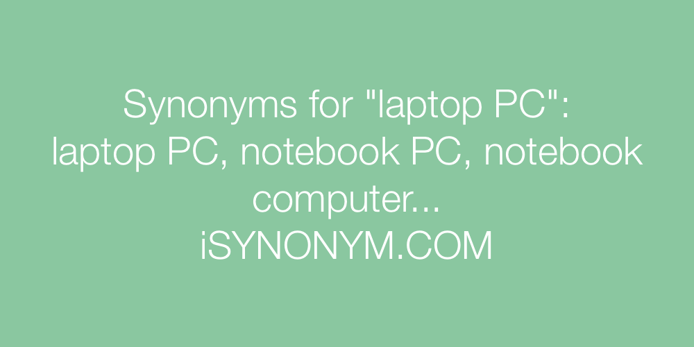 Synonyms laptop PC